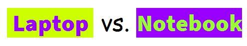 Laptop versus Notebook