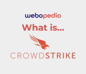 """A graphic showing the Webopedia logo with """"What is..."""" and the logo for CrowdStrike. Designed by Sam Ingalls."""
